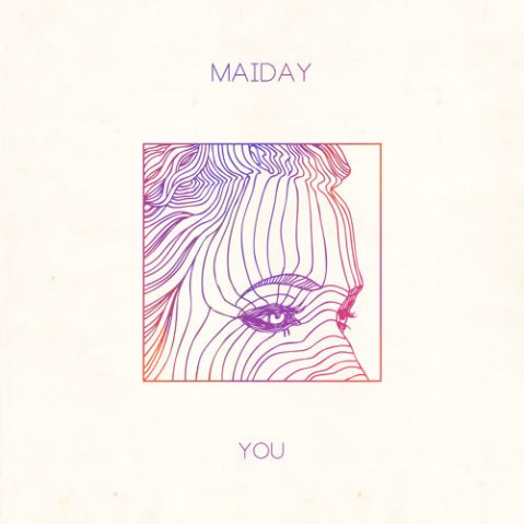 Maiday, You