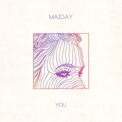 Maiday, You
